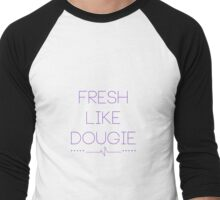 Fresh Like Dougie Men's Baseball ¾ T-Shirt
