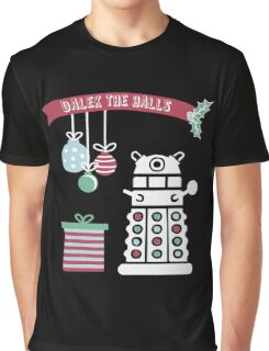 """Dalek the halls"" Christmas Design Graphic T-Shirt"