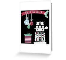 """Dalek the halls"" Christmas Design Greeting Card"