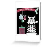 """Dalek the halls"" Christmas Design Greeting Card"