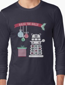 """Dalek the halls"" Christmas Design Long Sleeve T-Shirt"