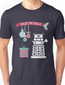 """Dalek the halls"" Christmas Design Unisex T-Shirt"