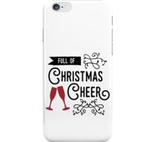 """""""Full of Christmas Cheer"""" typography quote iPhone Case/Skin"""