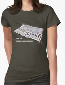 Right Now, Someone Else Has That Number Womens Fitted T-Shirt