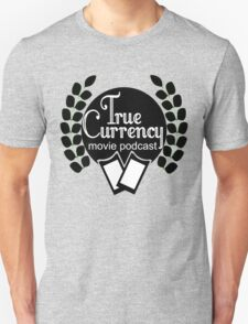 True Currency Movie Podcast - Logo Unisex T-Shirt