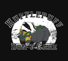Hufflepuff Don't Care.