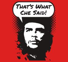 That's What Che Said	 by crazytees