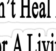 My Husband Doesn't Heal Lions For A Living He Does It For Fun Sticker