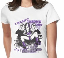I wasn't thrown out! I was Escorted Womens Fitted T-Shirt