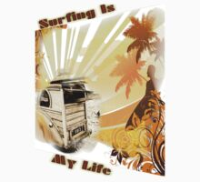 Surfing Is My Life by Delights