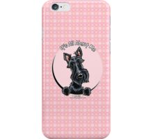 Scottish Terrier :: It's All About Me iPhone Case/Skin