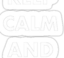 Keep Calm And Do The Fandango Sticker