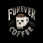 Forever Coffee by skitchism