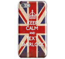 Keep Calm. Text Sherlock. iPhone Case/Skin