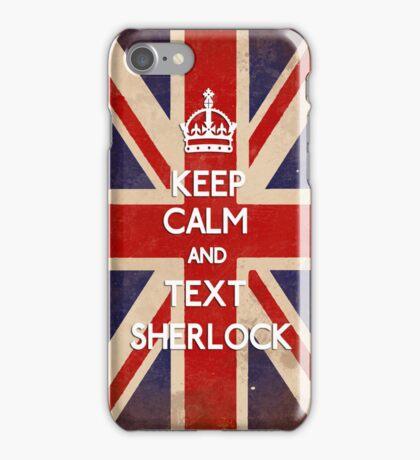 Keep Calm. Text Sherlock. iPhone Case/Skin