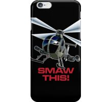 SMAW this iPhone Case/Skin