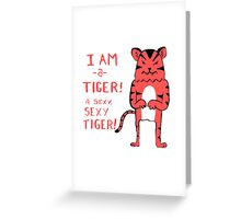 Sexy Tiger - funny cartoon illustration with typography in pink (?) Greeting Card