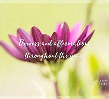 Flowers and affirmations throughout the year.. by Robyn Gosby