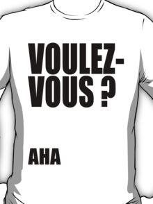 Voulez-Vous? AHA! T-Shirt