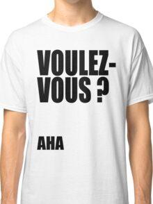 Voulez-Vous? AHA! Classic T-Shirt