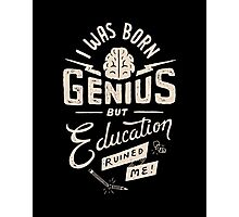 Born Genius Photographic Print