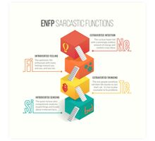 ENFP Sarcastic Functions Art Print