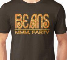 Beans...mmm, Farty Unisex T-Shirt