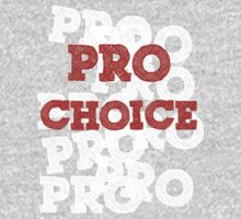 Pro Choice (Abortion rights) by incurablehippie