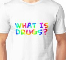 What is drugs? Color teeshirt Unisex T-Shirt