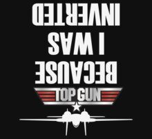 Top Gun : Because I was Inverted by QBubble