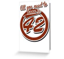 All you need to know is 42 Greeting Card