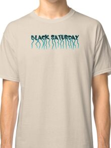 Black Saturday Classic T-Shirt