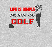 Life is Simple, Eat, Sleep, Play Golf T Shirts, Stickers and Other Gifts T-Shirt
