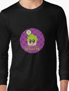 Go batshit crazy, cupcake, funny shirt by lucy Dynamite of Black Sheep Sk8 Long Sleeve T-Shirt