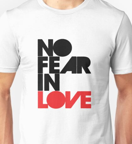 No Fear In Love Unisex T-Shirt
