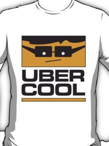 Uber Cool Dudes T-Shirt