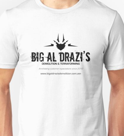 Big Al Drazi's Demolition & Terraforming Unisex T-Shirt