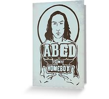 Abed Is My Homeboy Greeting Card