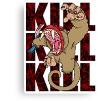 """KILL"" Canvas Print"