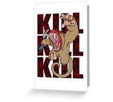 """KILL"" Greeting Card"