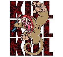 """KILL"" Photographic Print"