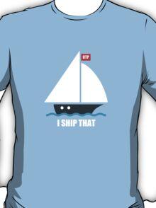 I Ship That T-Shirt