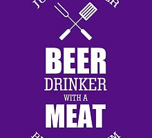 Just Another Beer Drinker With A Meat Rubbing Problem by fashionera