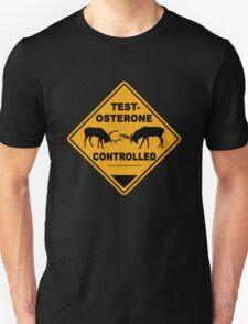 Testosterone controlled Unisex T-Shirt
