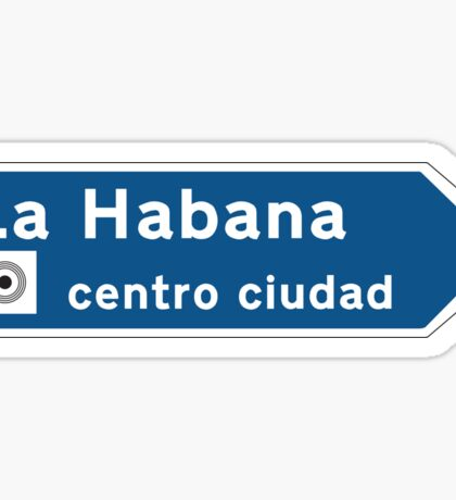 Havana, Road Sign, Cuba Sticker