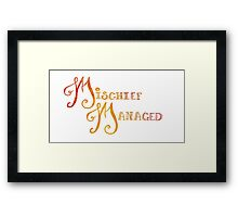 Mischief Managed Framed Print