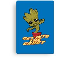 Get into the Groooooooot! Canvas Print