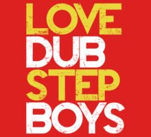 Love Dubstep Boys (yellow) by DropBass