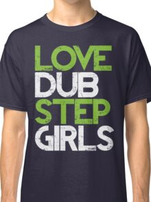 Love Dubstep Girls (neon green) Classic T-Shirt