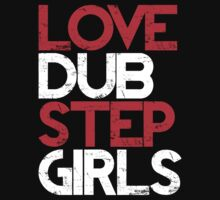 Love Dubstep Girls (red) by DropBass